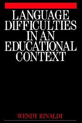 Language Difficulties in an Educational Wendy Rinaldi