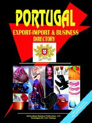 Portugal Export-Import Trade and Business Directory USA International Business Publications