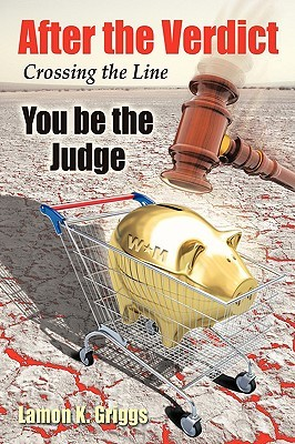 After the Verdict: You Be the Judge  by  Lamon K. Griggs