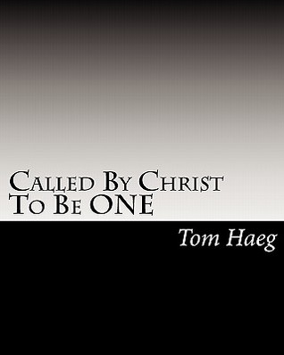 Called  by  Christ to Be One by Tom Haeg