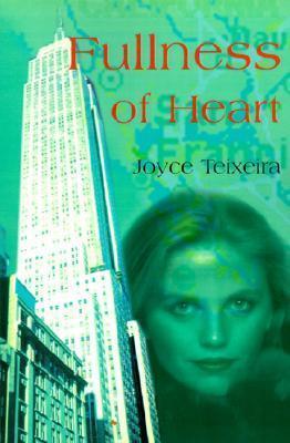 Fullness of Heart  by  Joyce Teixeira