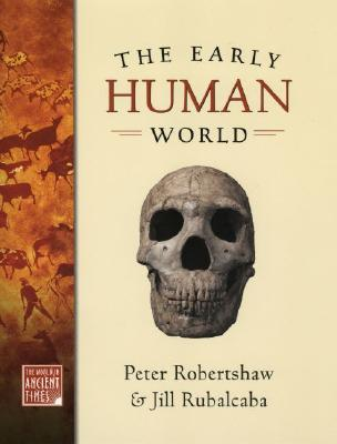 The Early Human World  by  Peter Robertshaw