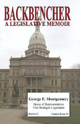 Backbencher: A Legislative Memoir  by  George F. Montgomery
