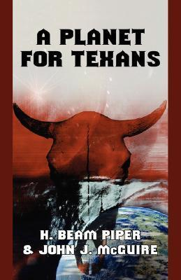 A Planet for Texans  by  H. Beam Piper