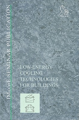 Low-Energy Cooling Technologies for Buildings: Challenges and Opportunities for the Environmental Control of Buildings Savvas A. Tassou
