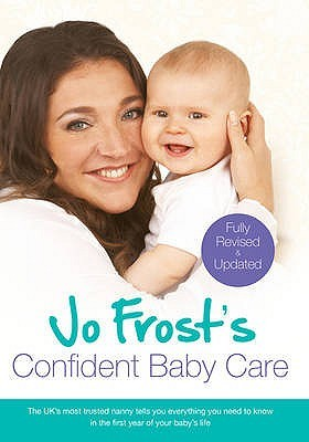 Jo Frost S Confident Baby Care Jo Frost