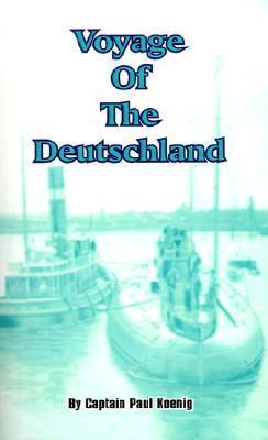Voyage of the Deutschland: The First Merchant Submarine Paul König