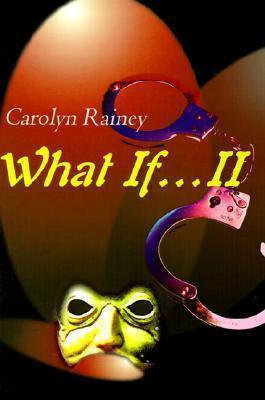 What If...II Carolyn Rainey
