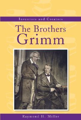 The Brothers Grimm Raymond H. Miller