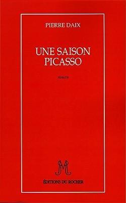 Une Saison Picasso Pierre Daix