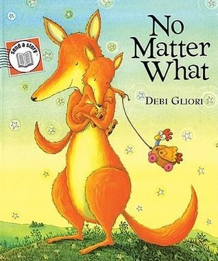 No Matter What Send-A-Story  by  Debi Gliori