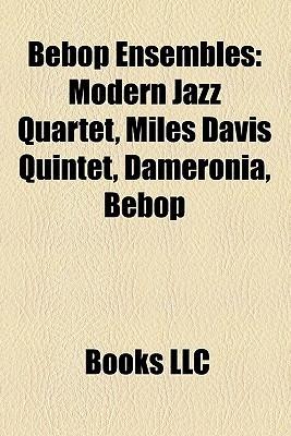 Bebop Ensembles  by  Books LLC
