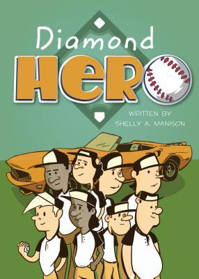 Diamond Hero  by  Shelly A. Manison