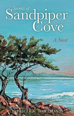 Secrets of Sandpiper Cove  by  Patricia A. Hartmann
