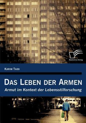 Das Leben Der Armen  by  Karim Taibi