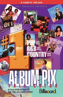 Joel Whitburn Presents #1 Album Pix: A Photo Guide to Every #1 Pop, R&B, and Country Album!  by  Joel Whitburn