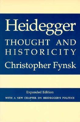 Heidegger: Thought and Historicity, Expanded Edition  by  Christopher Fynsk