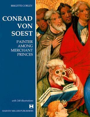Conrad Von Soest: Painter Among Merchant Princes Brigitte Corley
