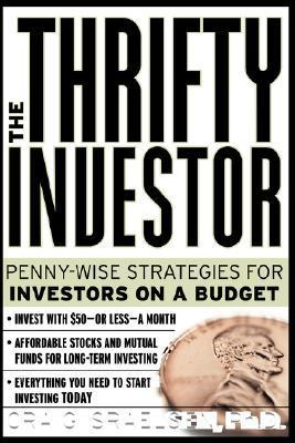 The Thrifty Investor: Penny Wise Strategies for Investors on a Budget Craig Israelsen