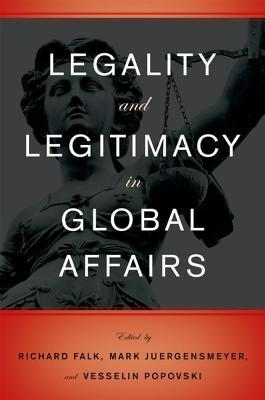Legality and Legitimacy in Global Affairs Mark Juergensmeyer