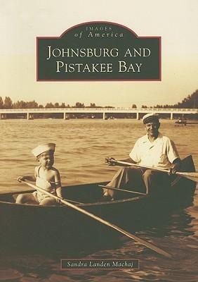 Johnsburg and Pistakee Bay (Images of America: Illinois)  by  Sandra Landen Machaj