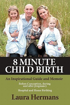 8 Minute Childbirth Laura Hermans