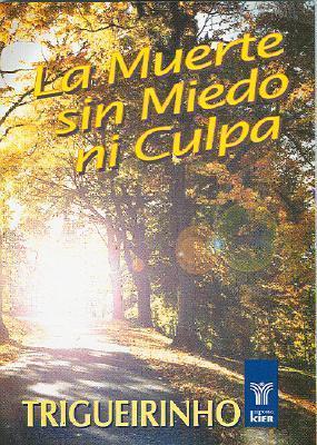 La Muerte Sin Miedo Ni Culpa  by  Jose Netto Trigueirinho