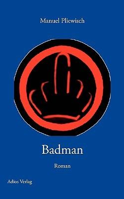 Badman  by  Manuel Pliewisch