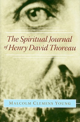 The Spiritual Journal of Henry David Thoreau  by  Malcolm C. Young