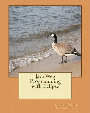 Java Web Programming with Eclipse  by  David A. Turner