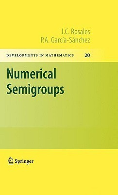 Numerical Semigroups  by  J.C. Rosales