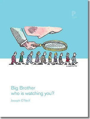 Big Brother: Who Is Watching You? Joseph     ONeill