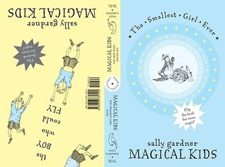 Magical Kids II: The Smallest Girl Ever and The Boy Who Could Fly  by  Sally Gardner