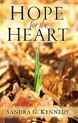 Hope For The Heart  by  Sandra G. Kennedy