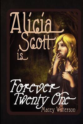 Alicia Scott Is Forever Twenty-One Macey Watterson