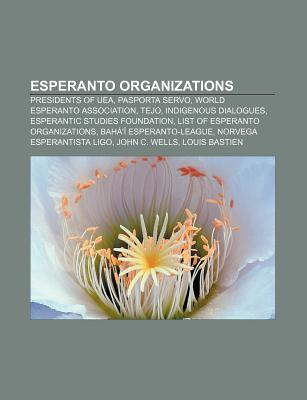 Esperanto Organizations: List of Esperanto Organizations Books LLC