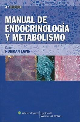 Manual de endocrinología y metabolismo Norman Lavin