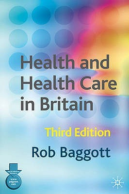 Health And Health Care In Britain  by  Rob Baggott