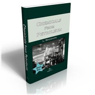 Chemicals from Petroleum, 2nd Edition  by  L. Waddams