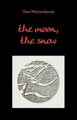 The Moon, the Snow  by  Nan Weizenbaum