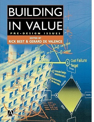 Building in Value: Pre-Design Issues  by  Rick Best
