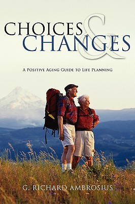 Choices & Changes  by  G. Richard Ambrosius