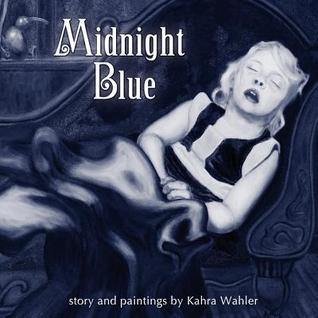 Midnight Blue  by  Kahra Elizabeth Wahler