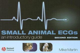 Small Animal ECGs: An Introductory Guide Mike W.S. Martin