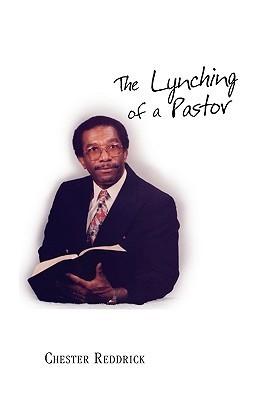 The Lynching of a Pastor Chester Reddrick