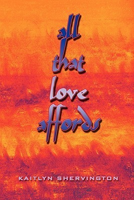 All That Love Affords Kaitlyn Shervington