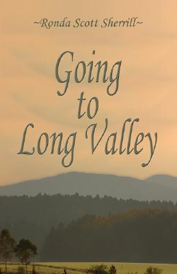 Going to Long Valley  by  Ronda Scott Sherrill