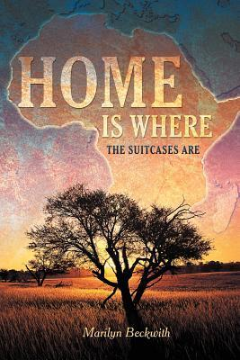 Home Is Where the Suitcases Are  by  Marilyn Beckwith