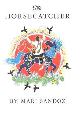 The Horsecatcher  by  Mari Sandoz