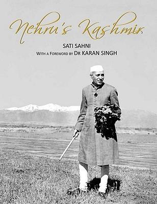 Nehrus Kashmir  by  Sati Sahni